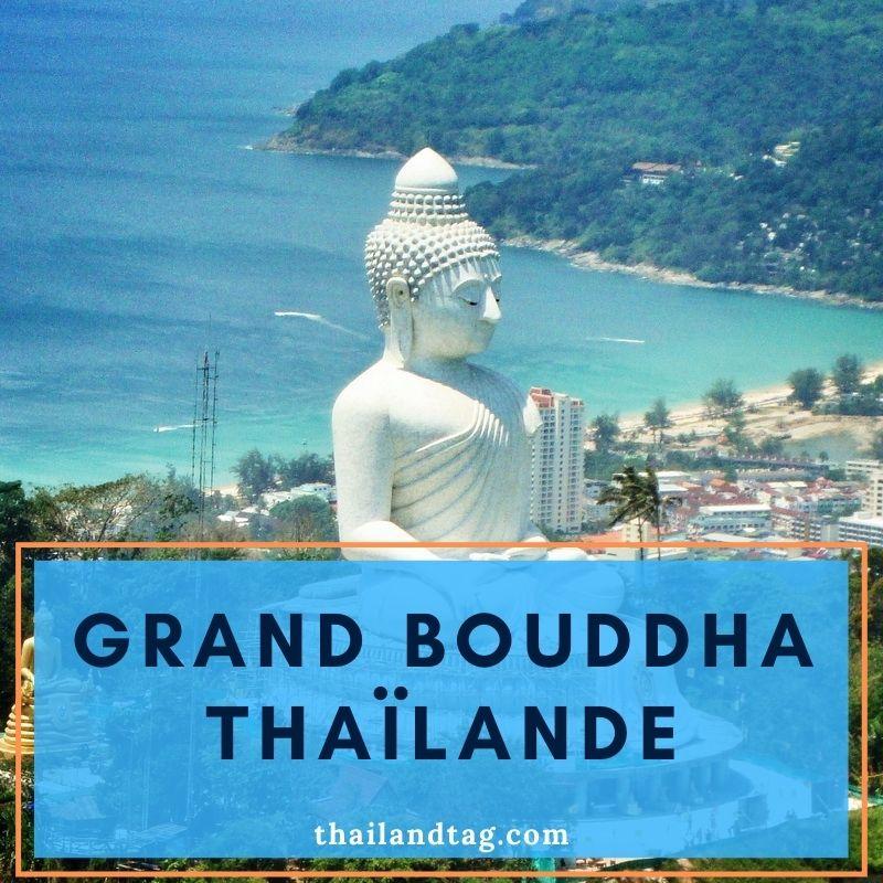 Grand Buddha Thaïlande à visiter