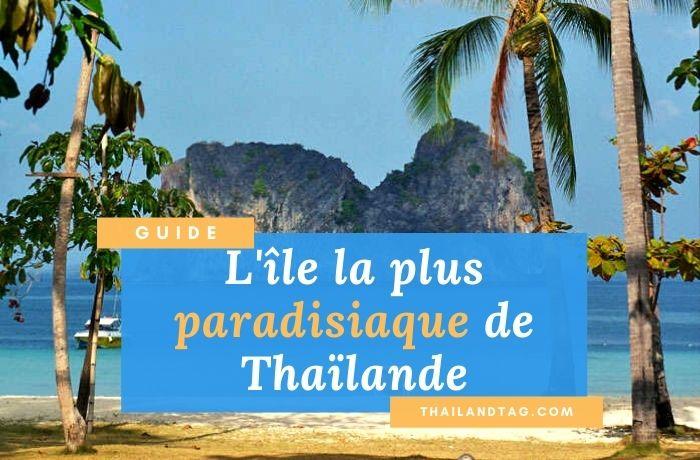 Avis île paradisiaque Thaïlande